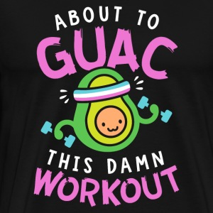 About To Guac This Damn Workout | Avocado Pun - Men's Premium T-Shirt