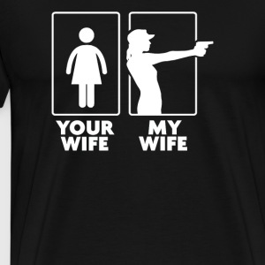 Your Wife My Wife Funny - Men's Premium T-Shirt