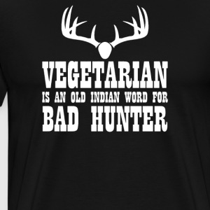 Vegetarian An Old Indian Word For Bad Hunter Funny - Men's Premium T-Shirt