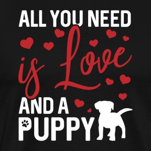 All you need is love and a puppy - Men's Premium T-Shirt