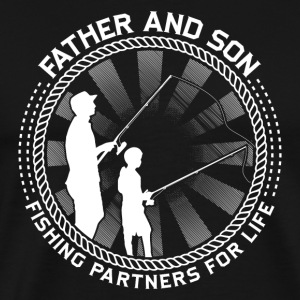 Father And Son! Fisher! Angler! - Men's Premium T-Shirt