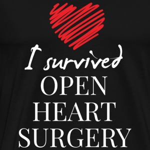 Heart surgery - I SURVIVED OPEN HEART SURGERY - Men's Premium T-Shirt