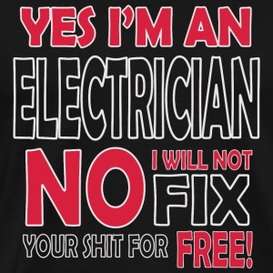 Electrician - Yes I'm an electrician, no I will - Men's Premium T-Shirt