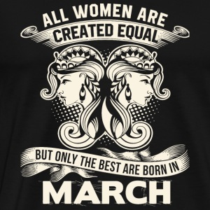 March - The Best Are Born In March T Shirt - Men's Premium T-Shirt