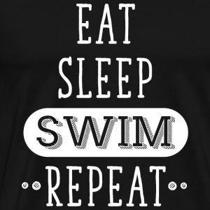 Swimming - Eat, Sleep, Swim, Repeat - Swimming - Men's Premium T-Shirt