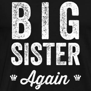 Sister - Big Sister Again - Men's Premium T-Shirt