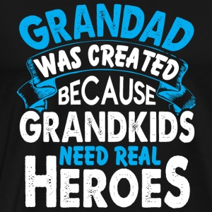 Granddad - Granddad Was Created T Shirt - Men's Premium T-Shirt