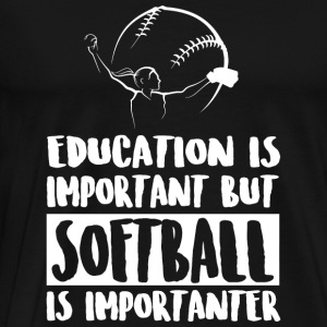 Softball - Education Is Important But Softball I - Men's Premium T-Shirt