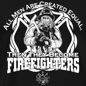 Firefighter - all men are created equal then the - Men's Premium T-Shirt