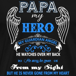 Papa - Papa My Hero My Guardian Angel T Shirt - Men's Premium T-Shirt
