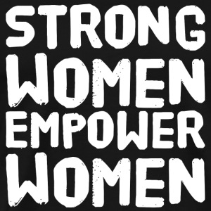 Women - Strong women empower women - Men's Premium T-Shirt