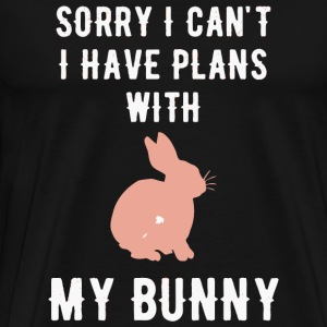 Bunny - Sorry I can't I have plans with my bunny - Men's Premium T-Shirt