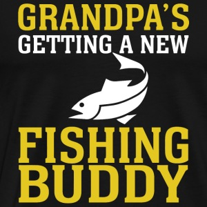 FISHING - GRANDPA'S GETTING A NEW FISHING BUDDY - Men's Premium T-Shirt