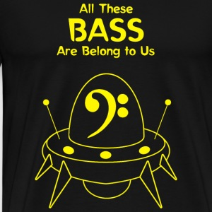 Bass - All These Bass Are Belong to Us - Men's Premium T-Shirt