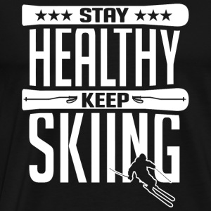 Ski - Stay healthy keep skiing - Men's Premium T-Shirt