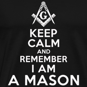 Masonic - Freemason Great - KEEP CALM I AM A MA - Men's Premium T-Shirt