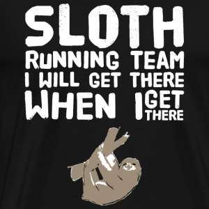 Sloth - Sloth Running Team I Will Get There When - Men's Premium T-Shirt