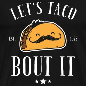Taco - Let's taco bout it - Men's Premium T-Shirt