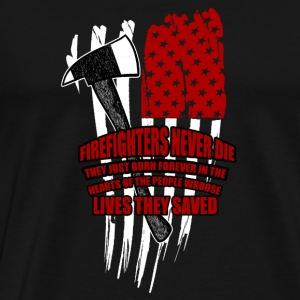 Firefighter never die - Burn forever in the hear - Men's Premium T-Shirt
