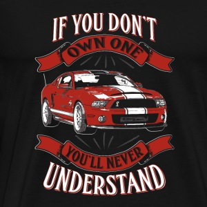 Own one red Shelby mustang - You never understan - Men's Premium T-Shirt