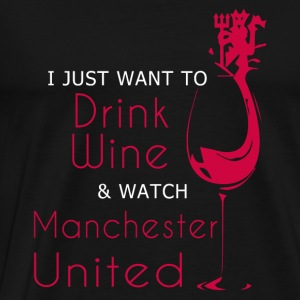 Manchester United - I just want to watch MU - Men's Premium T-Shirt