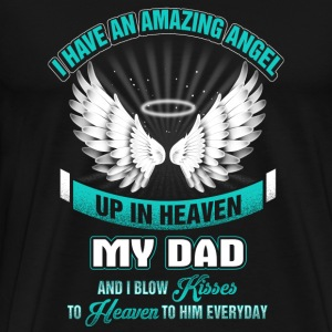 Dad - I have an amazing angel up in heaven tee - Men's Premium T-Shirt