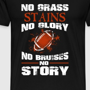 Football - No grass stains no glory awesome tee - Men's Premium T-Shirt