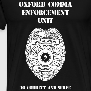 Oxford comma - Oxford Comma Enforcement Unit - Men's Premium T-Shirt