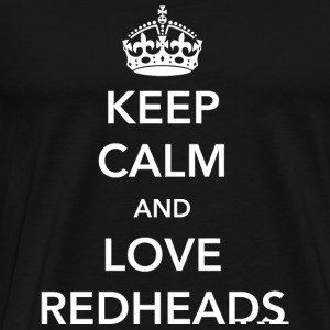 Redhead - Keep Calm and Love Redheads - Men's Premium T-Shirt