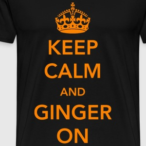 Ginger - Keep Calm and Ginger On - Men's Premium T-Shirt