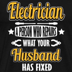 Electrician - Electrician - a person who repairs - Men's Premium T-Shirt