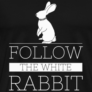 Rabbit - FOLLOW THE WHITE RABBIT - Men's Premium T-Shirt