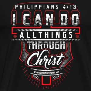 I can do anythings through Christ - Philippians - Men's Premium T-Shirt