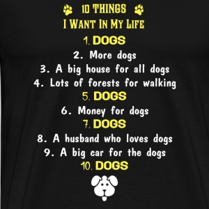 Dog lover - 10 things I want in my life - Men's Premium T-Shirt