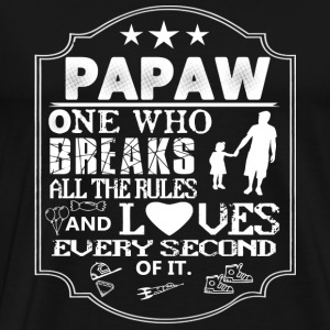 Papaw - The one who breaks all the rules - Men's Premium T-Shirt