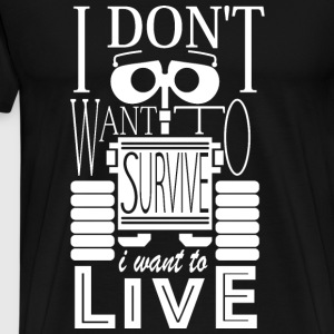 Walle - I don't want to survive I want to live - Men's Premium T-Shirt