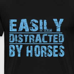 easily distracted by horses - Men's Premium T-Shirt