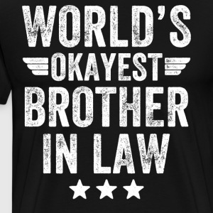 world's okayest brother in law - Men's Premium T-Shirt