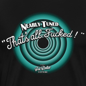 That's all Fucked - Men's Premium T-Shirt