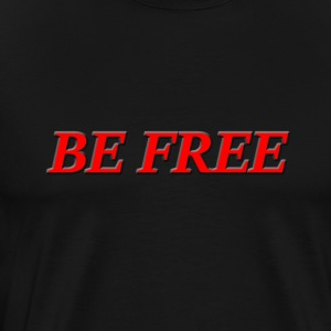 BE FREE - Men's Premium T-Shirt