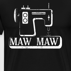 Grandma Sewing Maw Maw Sewing Machine T Shirt - Men's Premium T-Shirt