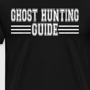 Ghost Hunting Guide Paranormal Investigator - Men's Premium T-Shirt