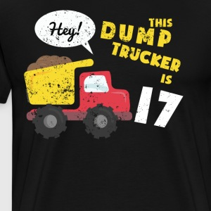 17th Birthday T Shirt Big Dump Truck T Shirt (1) - Men's Premium T-Shirt