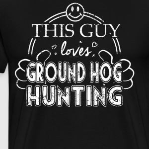Guy Loves Ground Hog Hunting - Men's Premium T-Shirt