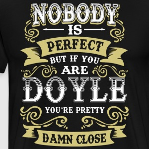 Nobody is perfect but if you are doyle you're pret - Men's Premium T-Shirt