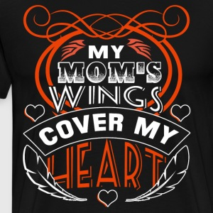 My Mom's Wings Cover My Heart T Shirt - Men's Premium T-Shirt