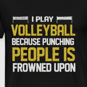 i play volleyball because punching people is frown - Men's Premium T-Shirt