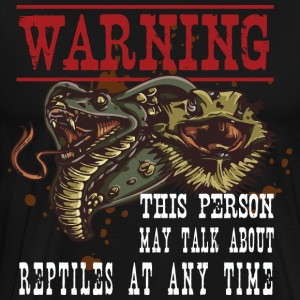 Warning This Person may talk about reptiles at any - Men's Premium T-Shirt