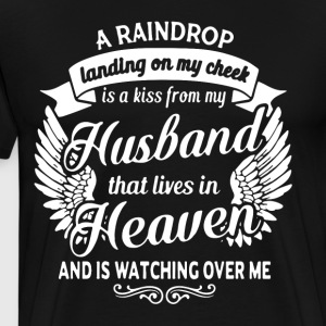 a raindrop landing on your cheek is a kiss from my - Men's Premium T-Shirt