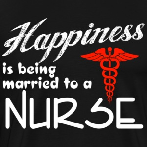 Happiness is being married to a nurse - Men's Premium T-Shirt